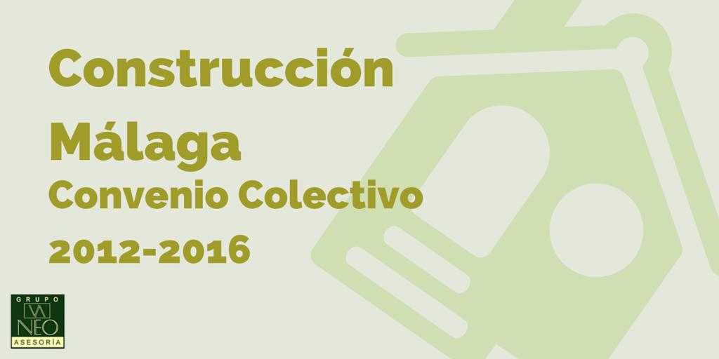 Convenio Colectivo Construcción Málaga 2012-2016