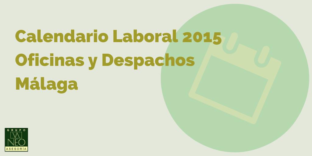 Calendario laboral 2015 oficinas y despachos m laga for Convenios colectivos oficinas y despachos
