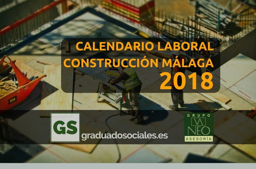 Calendario laboral construcción Málaga 2018