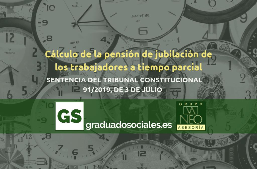 Cálculo de la pensión de jubilación de los trabajadores a tiempo parcial tras la sentencia del TC 91/2019 de 3 de julio