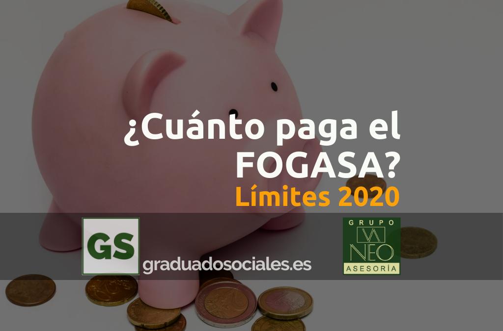 ¿Cuánto paga el FOGASA como máximo en 2020?