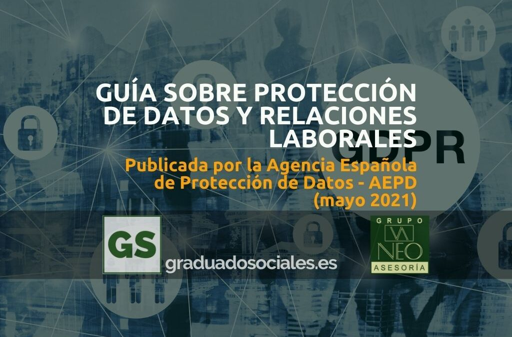 Guía de la AEPD sobre protección de datos y relaciones laborales (mayo 2021)